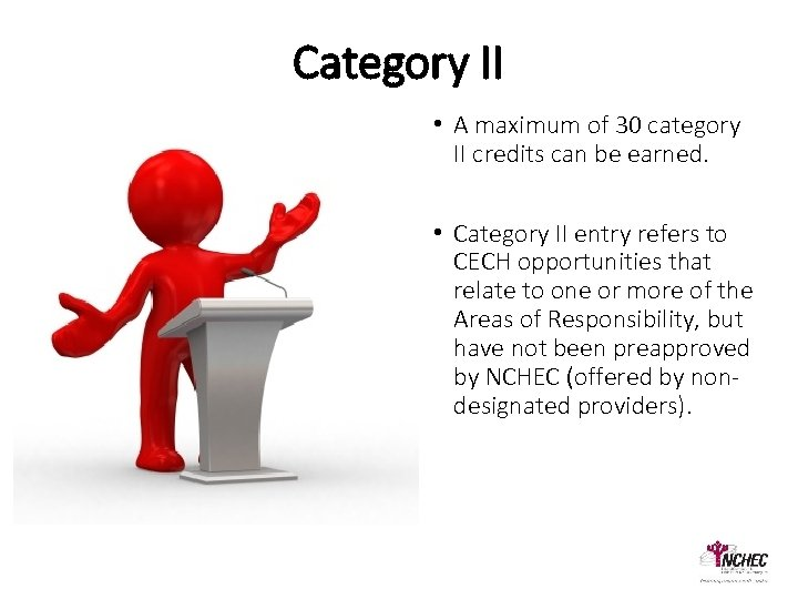 Category II • A maximum of 30 category II credits can be earned. •