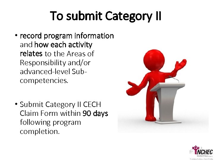To submit Category II • record program information and how each activity relates to