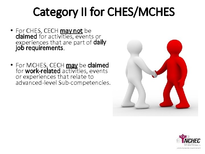 Category II for CHES/MCHES • For CHES, CECH may not be claimed for activities,