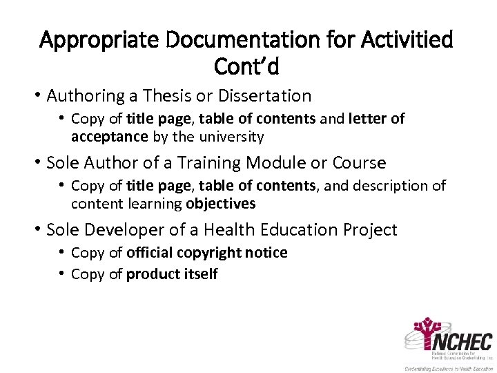 Appropriate Documentation for Activitied Cont'd • Authoring a Thesis or Dissertation • Copy of