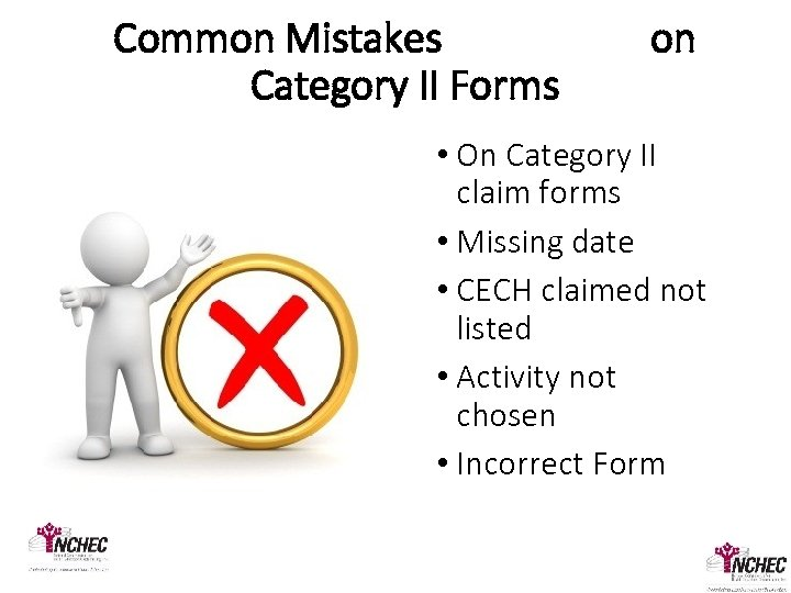 Common Mistakes Category II Forms on • On Category II claim forms • Missing