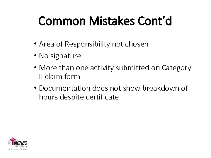 Common Mistakes Cont'd • Area of Responsibility not chosen • No signature • More