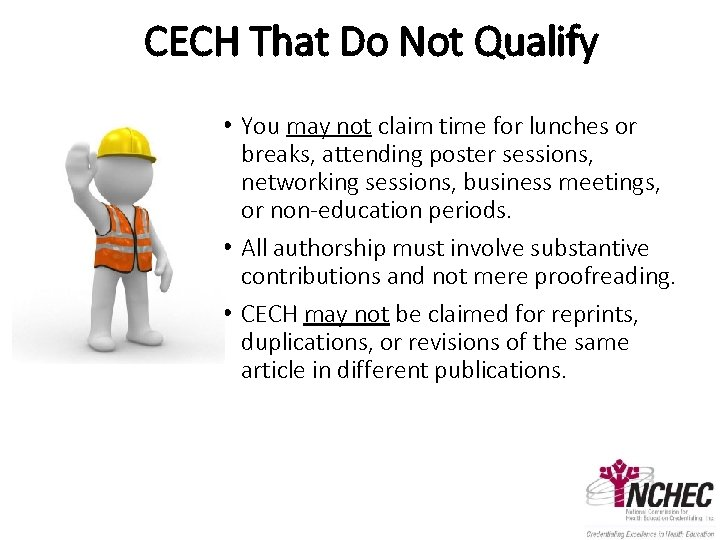 CECH That Do Not Qualify • You may not claim time for lunches or