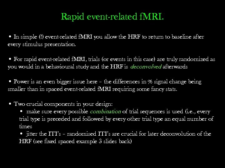 Rapid event-related f. MRI. • In simple (!) event-related f. MRI you allow the