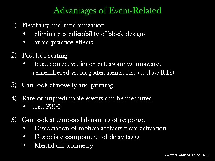 Advantages of Event-Related 1) Flexibility and randomization • eliminate predictability of block designs •