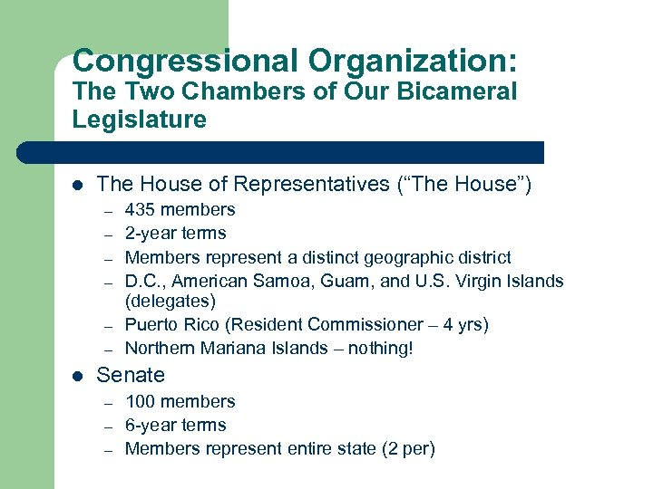 Congressional Organization: The Two Chambers of Our Bicameral Legislature l The House of Representatives