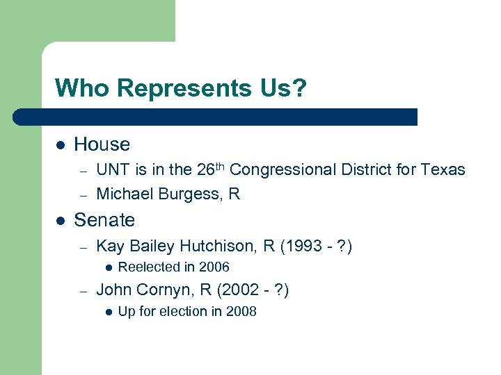 Who Represents Us? l House – – l UNT is in the 26 th