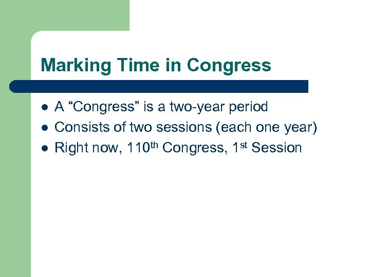"""Marking Time in Congress l l l A """"Congress"""" is a two-year period Consists"""