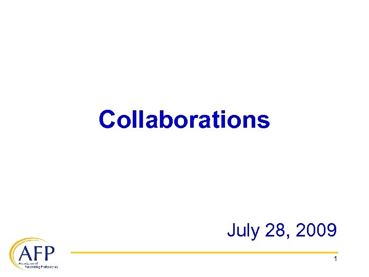 Collaborations July 28, 2009 1