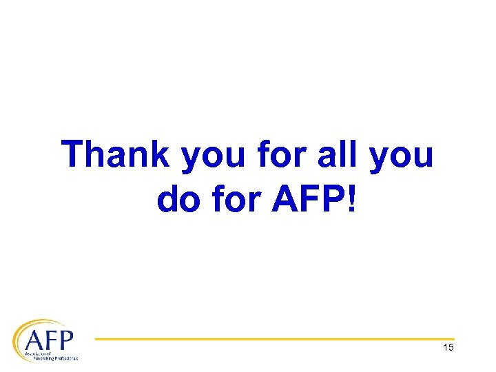Thank you for all you do for AFP! 15