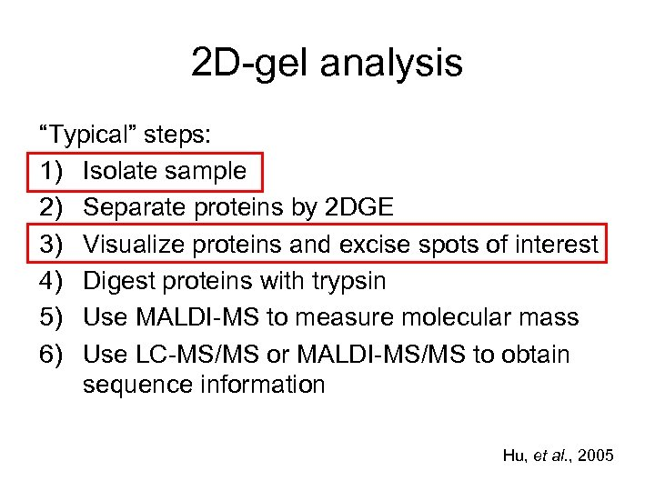 """2 D-gel analysis """"Typical"""" steps: 1) Isolate sample 2) Separate proteins by 2 DGE"""