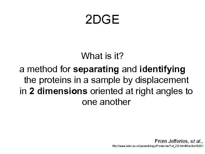 2 DGE What is it? a method for separating and identifying the proteins in