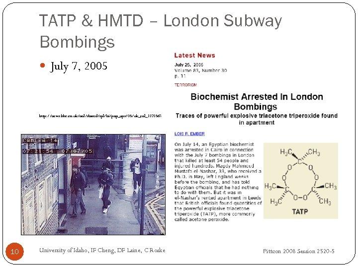 TATP & HMTD – London Subway Bombings July 7, 2005 http: //news. bbc. co.