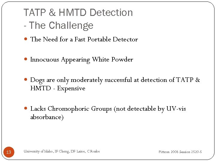 TATP & HMTD Detection - The Challenge The Need for a Fast Portable Detector