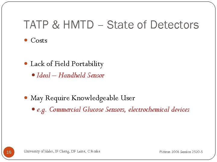 TATP & HMTD – State of Detectors Costs Lack of Field Portability Ideal –