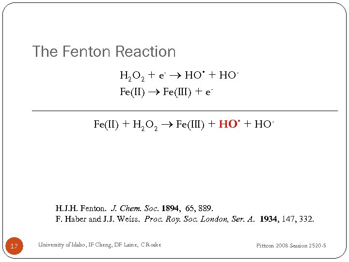 The Fenton Reaction H 2 O 2 + e- HO • + HOFe(II) Fe(III)