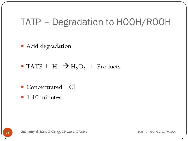 TATP – Degradation to HOOH/ROOH Acid degradation TATP + H+ H 2 O 2