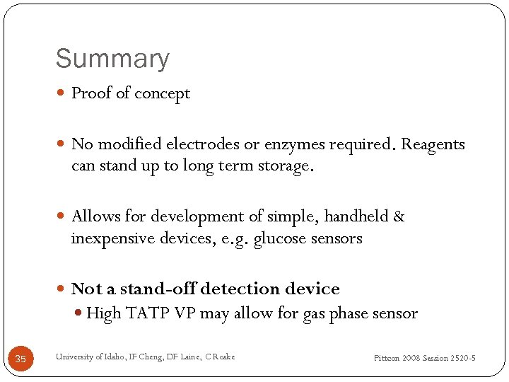 Summary Proof of concept No modified electrodes or enzymes required. Reagents can stand up