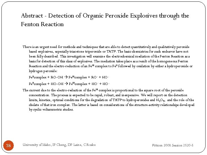Abstract - Detection of Organic Peroxide Explosives through the Fenton Reaction There is an
