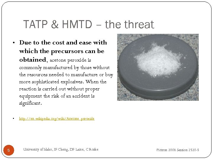 TATP & HMTD – the threat • Due to the cost and ease with