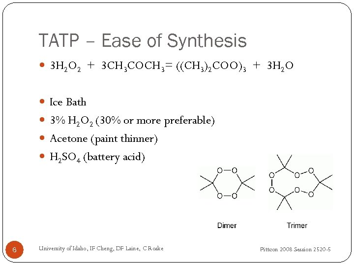 TATP – Ease of Synthesis 3 H 2 O 2 + 3 CH 3