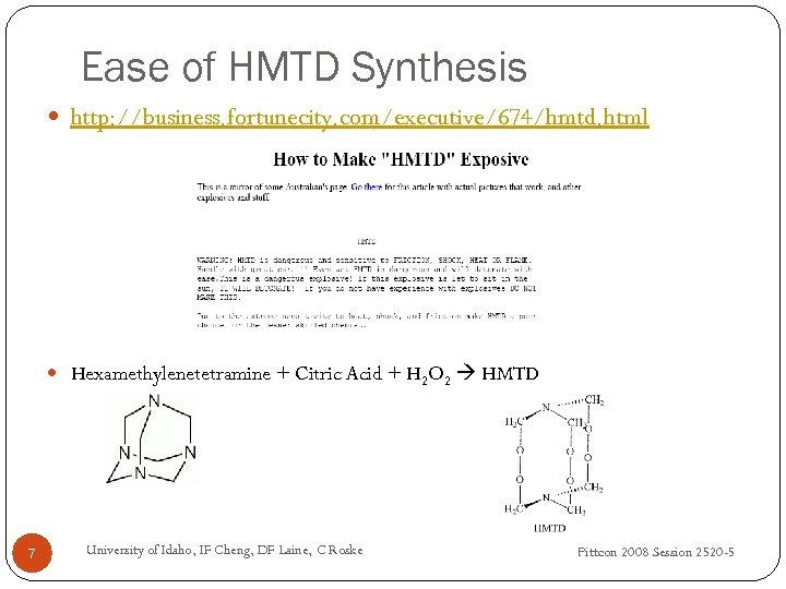 Ease of HMTD Synthesis http: //business. fortunecity. com/executive/674/hmtd. html Hexamethylenetetramine + Citric Acid +