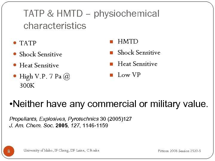 TATP & HMTD – physiochemical characteristics TATP n Shock Sensitive n Heat Sensitive n