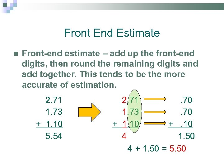 Front End Estimate Front-end estimate – add up the front-end digits, then round the
