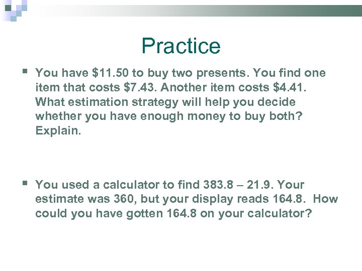 Practice § You have $11. 50 to buy two presents. You find one item