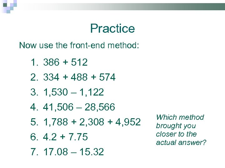 Practice Now use the front-end method: 1. 2. 3. 4. 5. 6. 7. 386
