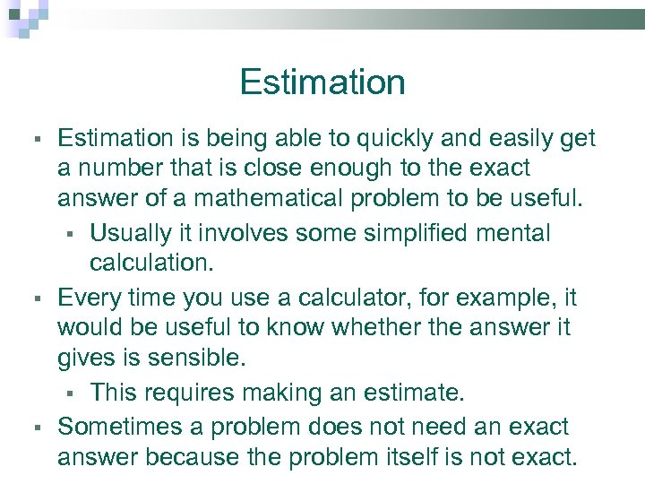 Estimation § § § Estimation is being able to quickly and easily get a