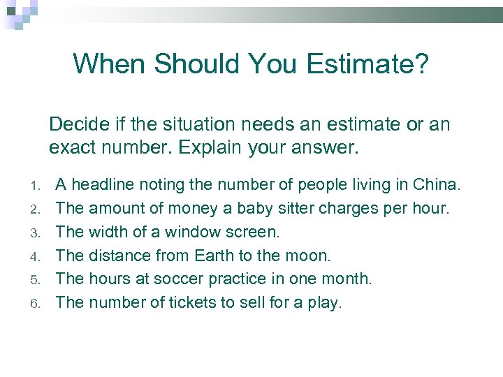 When Should You Estimate? Decide if the situation needs an estimate or an exact