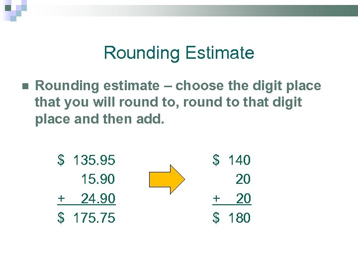 Rounding Estimate Rounding estimate – choose the digit place that you will round to,