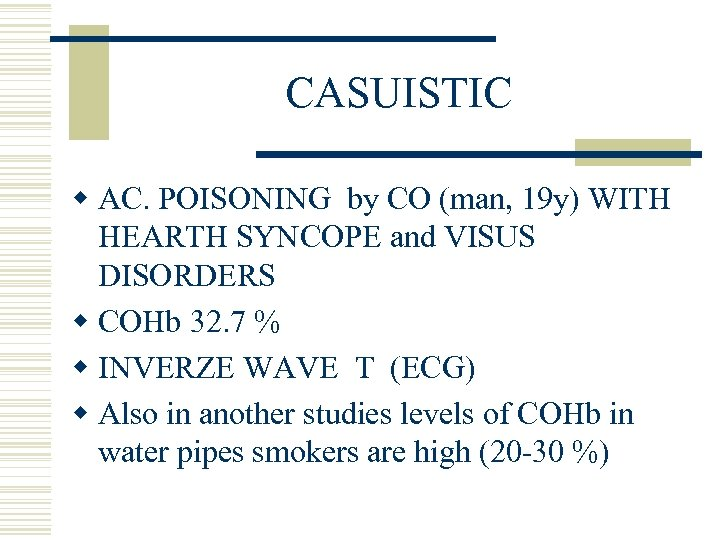 CASUISTIC w AC. POISONING by CO (man, 19 y) WITH HEARTH SYNCOPE and VISUS