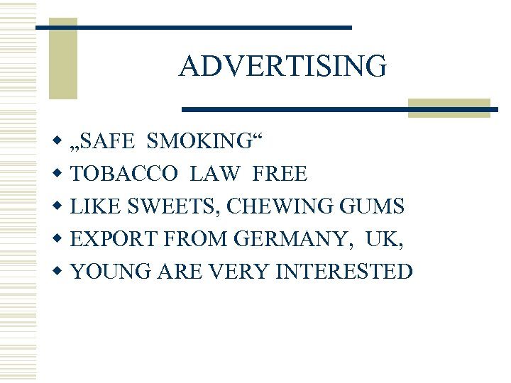 "ADVERTISING w ""SAFE SMOKING"" w TOBACCO LAW FREE w LIKE SWEETS, CHEWING GUMS w"