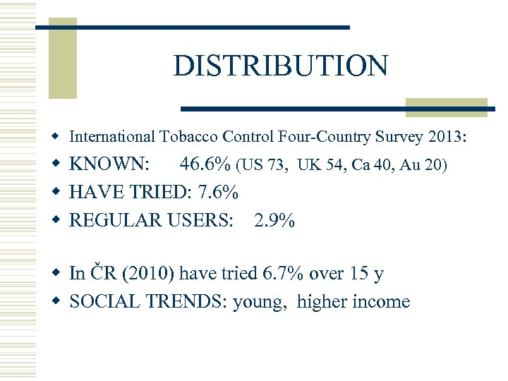 DISTRIBUTION w International Tobacco Control Four-Country Survey 2013: w KNOWN: 46. 6% (US 73,