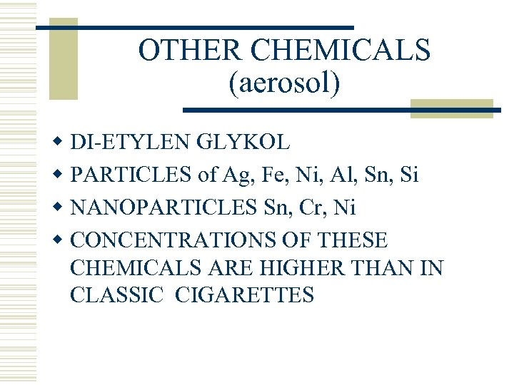 OTHER CHEMICALS (aerosol) w DI-ETYLEN GLYKOL w PARTICLES of Ag, Fe, Ni, Al, Sn,
