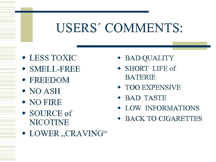 USERS´ COMMENTS: w w w LESS TOXIC SMELL-FREEDOM NO ASH NO FIRE SOURCE of
