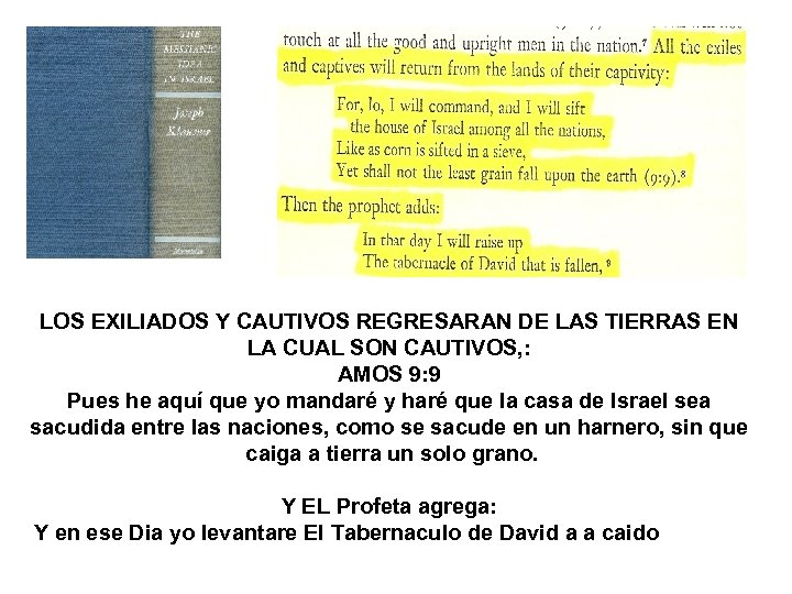 LOS EXILIADOS Y CAUTIVOS REGRESARAN DE LAS TIERRAS EN LA CUAL SON CAUTIVOS, :