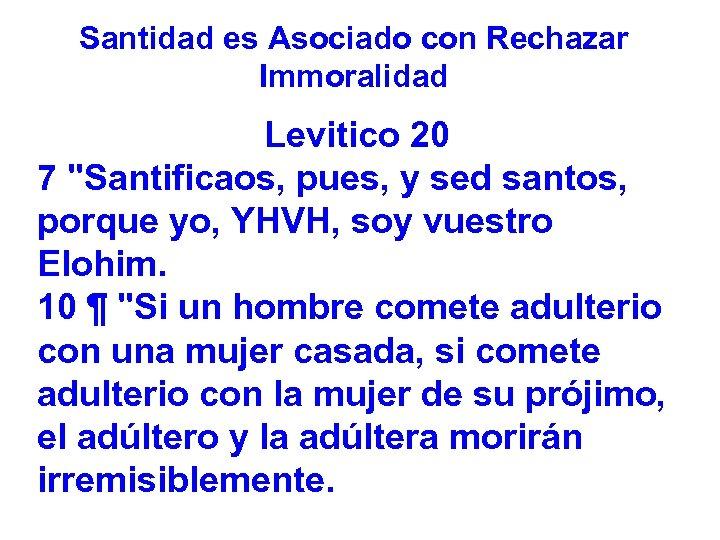 Santidad es Asociado con Rechazar Immoralidad Levitico 20 7