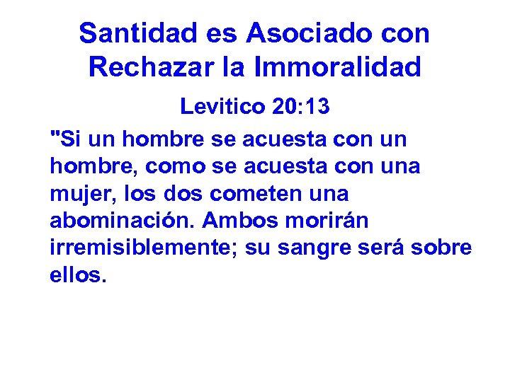 Santidad es Asociado con Rechazar la Immoralidad Levitico 20: 13