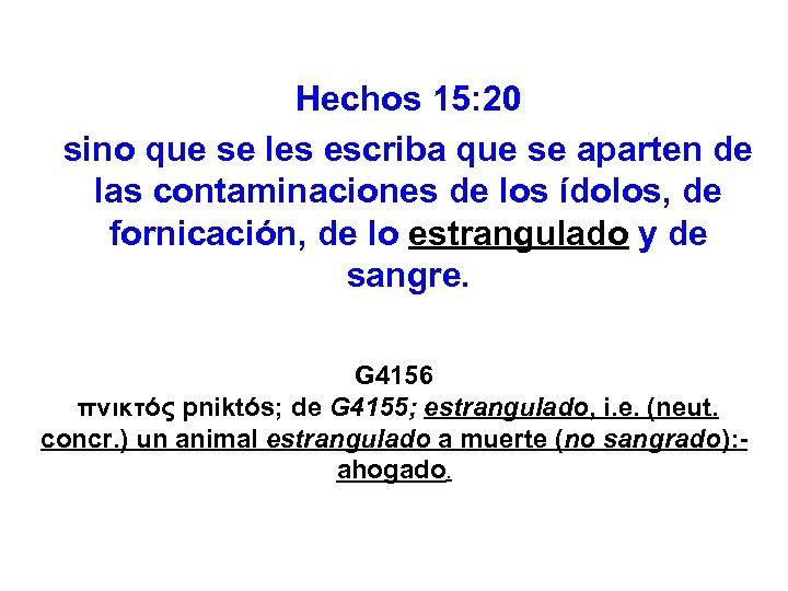Hechos 15: 20 sino que se les escriba que se aparten de las contaminaciones