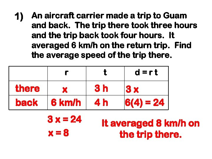 1) An aircraft carrier made a trip to Guam and back. The trip there