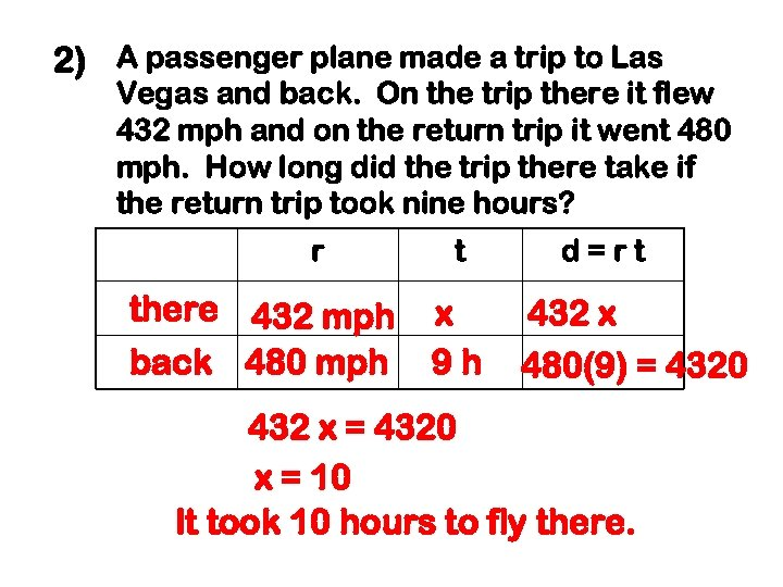 2) A passenger plane made a trip to Las Vegas and back. On the