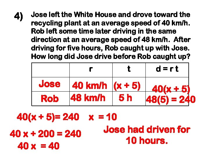 4) Jose left the White House and drove toward the recycling plant at an
