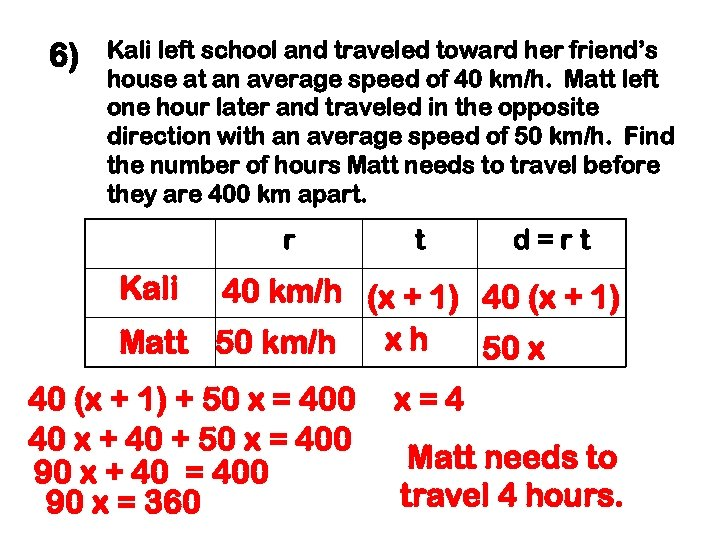 6) Kali left school and traveled toward her friend's house at an average speed