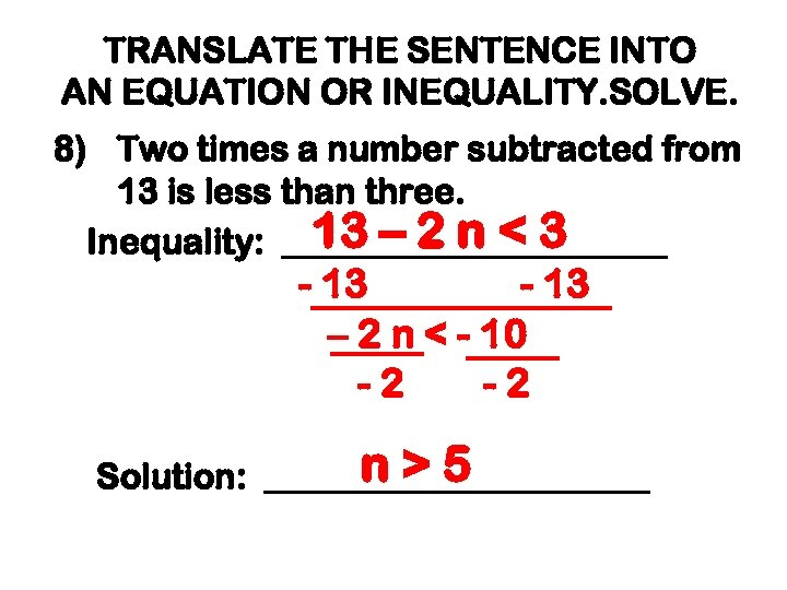TRANSLATE THE SENTENCE INTO AN EQUATION OR INEQUALITY. SOLVE. 8) Two times a number