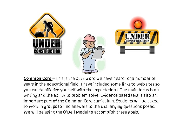 Common Core – This is the buzz word we have heard for a number