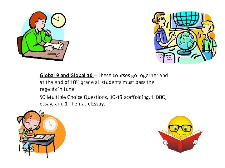 Global 9 and Global 10 – These courses go together and at the end