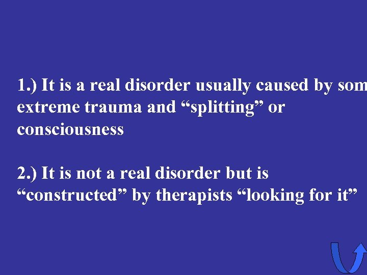 1. ) It is a real disorder usually caused by som extreme trauma and
